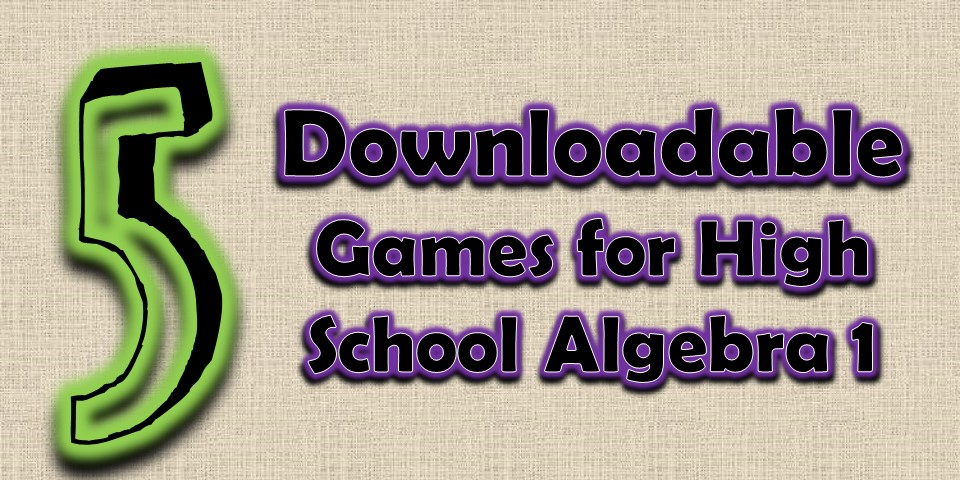 Games to Download for Algebra Classes